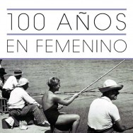 Cien años en femenino (2012)